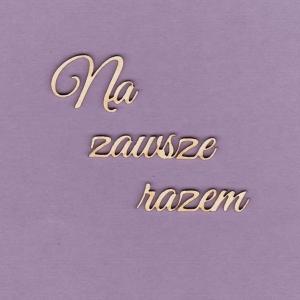 218 Tekturka napis  - Na zawsze razem - 2 szt