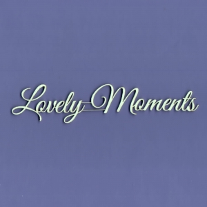 928 Tekturka napis - Lovely Moments - G3